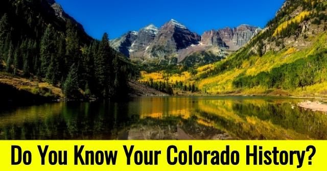Do You Know Your Colorado History?