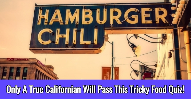 Only A True Californian Will Pass This Tricky Food Quiz!