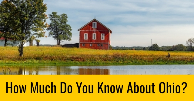 How Much Do You Know About Ohio?