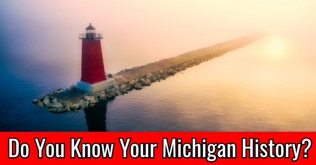 Do You Know Your Michigan History?