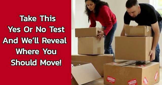 Take This Yes Or No Test And We'll Reveal Where You Should Move!