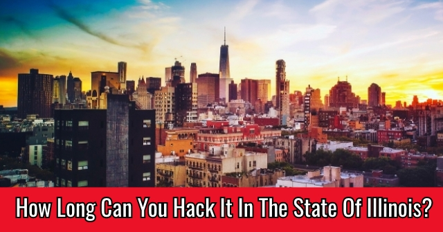 How Long Can You Hack It In The State Of Illinois?