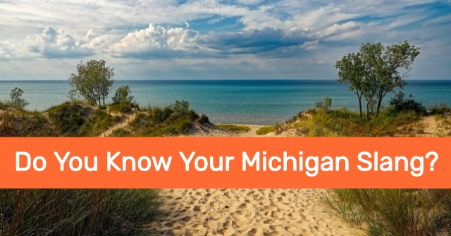 Do You Know Your Michigan Slang?