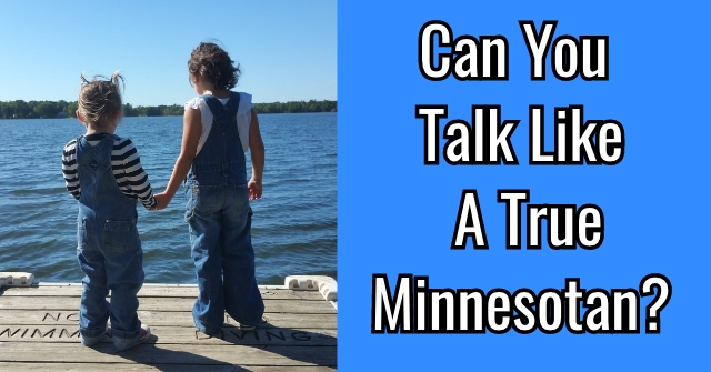 Can You Talk Like A True Minnesotan?