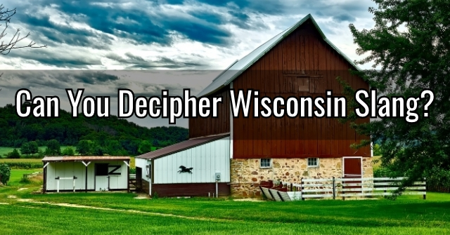 Can You Decipher Wisconsin Slang?