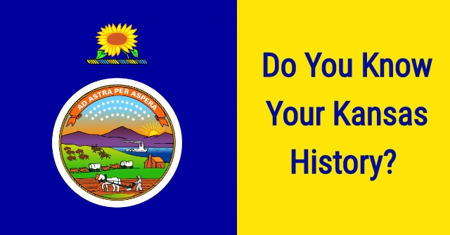 Do You Know Your Kansas History?