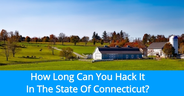 How Long Can You Hack It In The State Of Connecticut?