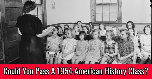 Could You Pass A 1954 American History Class?