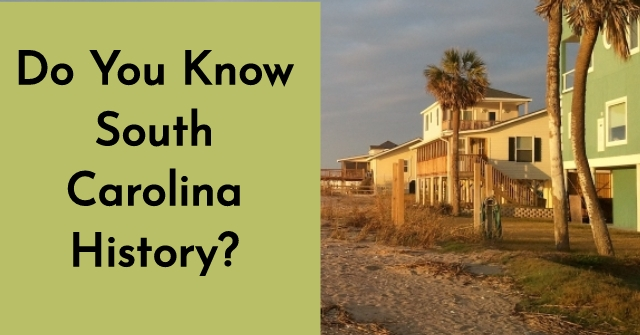 Do You Know South Carolina History?