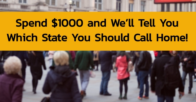 Spend $1000 and We'll Tell You Which State You Should Call Home!