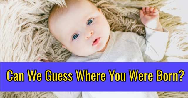 Can We Guess Where You Were Born?