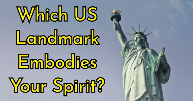 Which US Landmark Embodies Your Spirit?