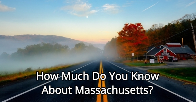 How Much Do You Know About Massachusetts?