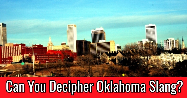 Can You Decipher Oklahoma Slang?