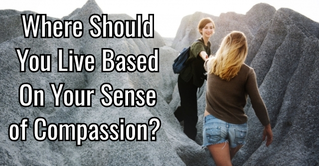 Where Should You Live Based On Your Sense of Compassion?