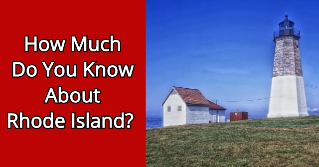 How Much Do You Know About Rhode Island? | All About States