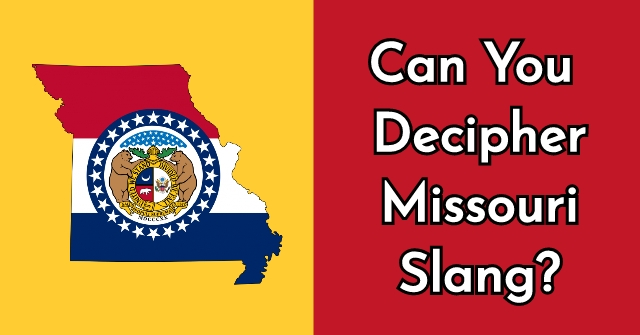 Can You Decipher Missouri Slang?