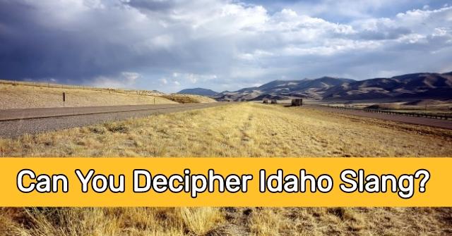 Can You Decipher Idaho Slang?