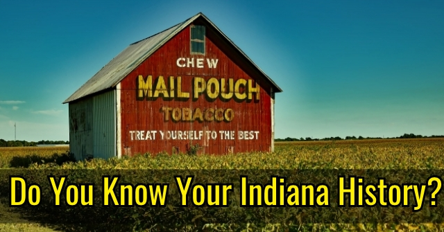 Do You Know Your Indiana History?