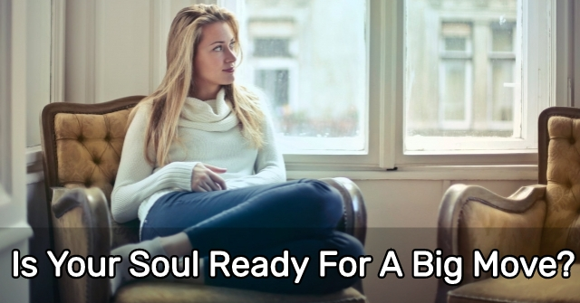 Is Your Soul Ready For A Big Move?