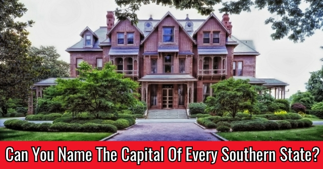 Can You Name The Capital of Every Southern State?