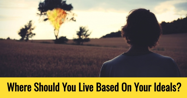 Where Should You Live Based On Your Ideals?