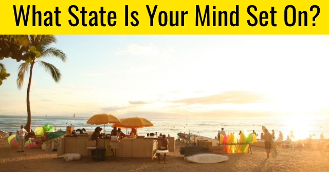 What State Is Your Mind Set On?