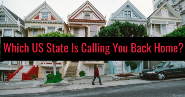 Which US State Is Calling You Back Home?