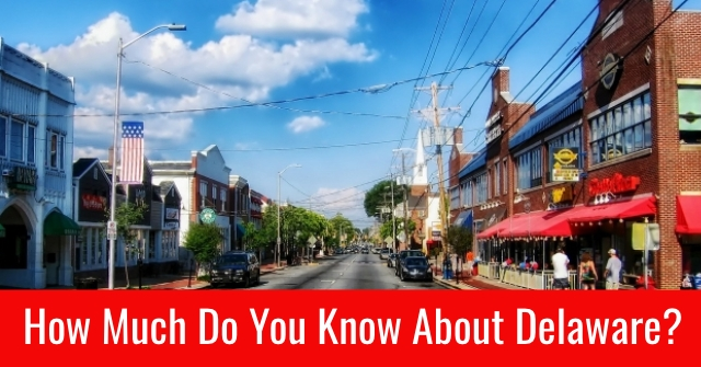 How Much Do You Know About Delaware?