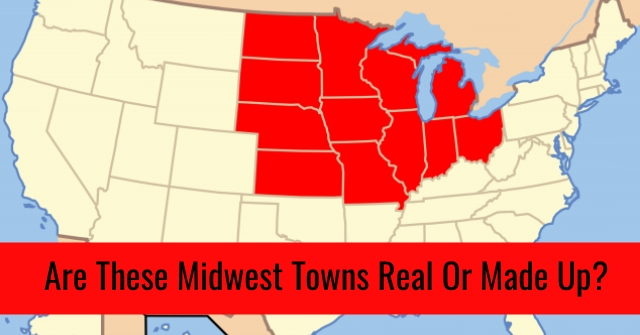 Are These Midwest Towns Real Or Made Up?