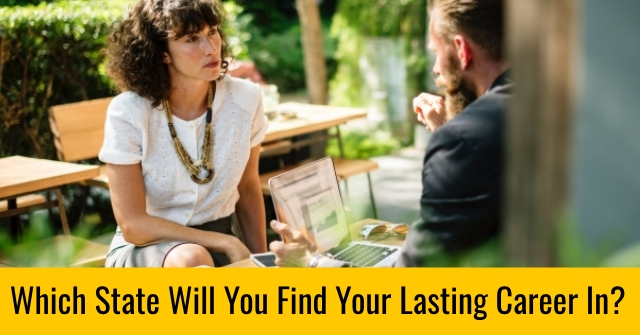 Which State Will You Find Your Lasting Career In?
