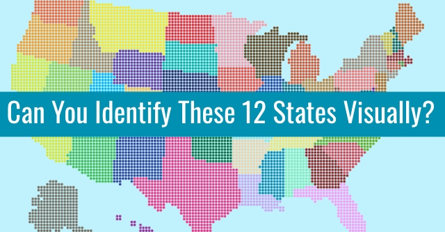 Can You Identify These 12 States Visually?