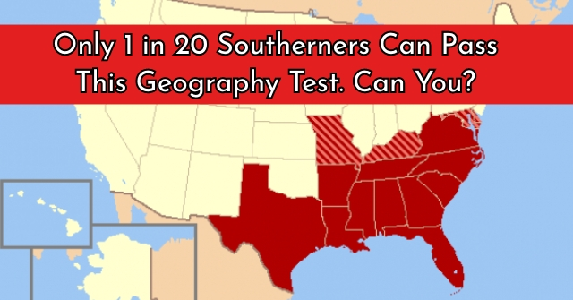 Only 1 in 20 Southerners Can Pass This Geography Test. Can You?