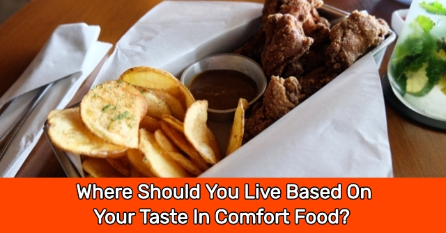 Where Should You Live Based On Your Taste In Comfort Food?