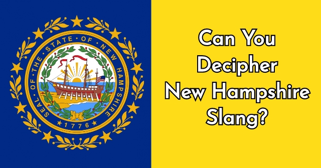 Can You Decipher New Hampshire Slang?