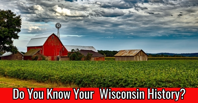 Do You Know Your Wisconsin History?