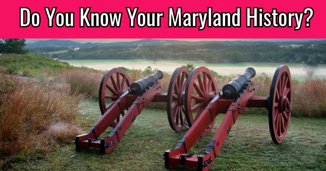 Do You Know Your Maryland History?