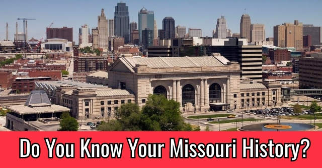 Do You Know Your Missouri History?