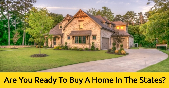 Are You Ready To Buy A Home In The States?