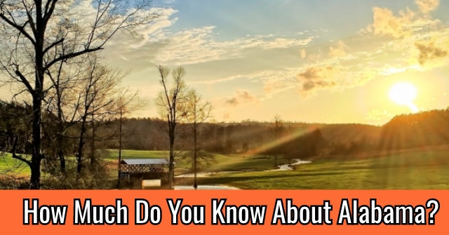 How Much Do You Know About Alabama?