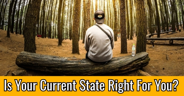 Is Your Current State Right For You?
