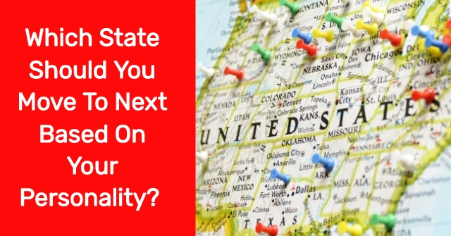 Which State Should You Move To Next Based On Your Personality?