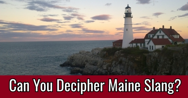 Can You Decipher Maine Slang?