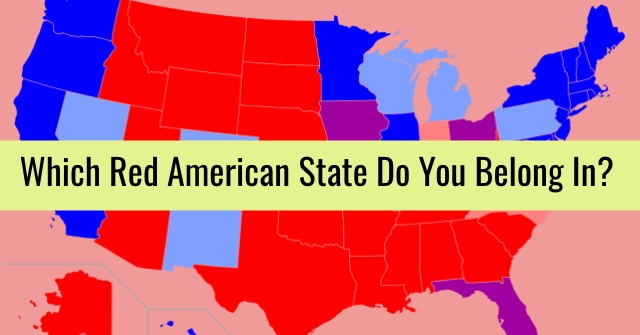 Which Red American State Do You Belong In?