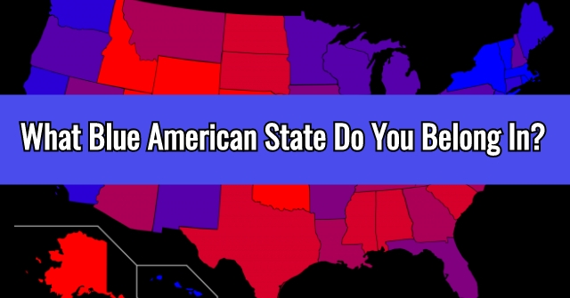 What Blue American State Do You Belong In?