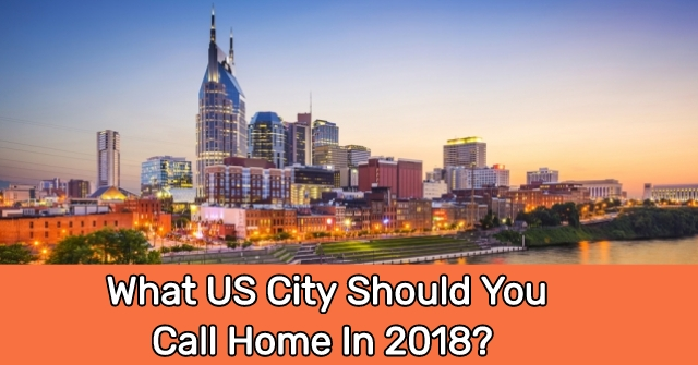 What US City Should You Call Home In 2018?