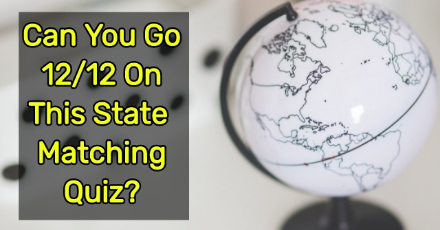 Can You Go 12/12 On This State Matching Quiz?