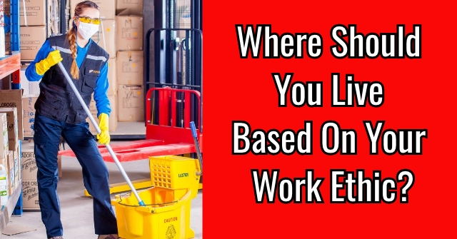 Where Should You Live Based On Your Work Ethic?