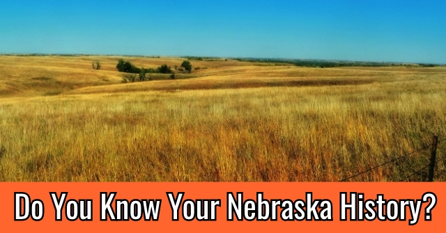 Do You Know Your Nebraska History?