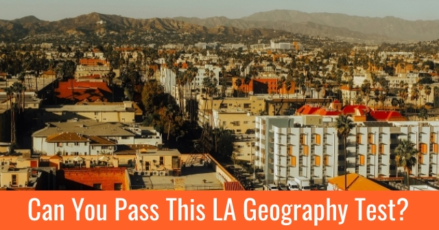 Can You Pass This LA Geography Test?